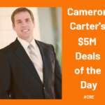 Cameron's $5M + deals of the day